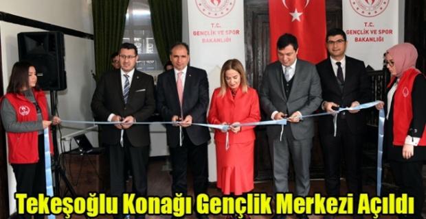 Tekeşoğlu Konağı Gençlik Merkezi Açıldı