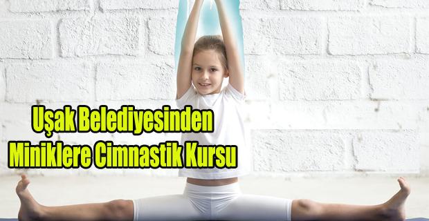 Uşak Belediyesinden Miniklere Cimnastik Kursu