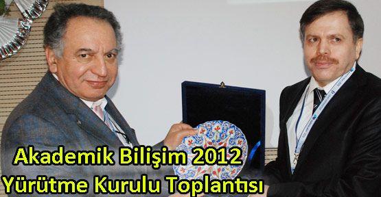 AKADEMİK BİLİŞİM 2012 YÜRÜTME KURULU TOPLANTISI