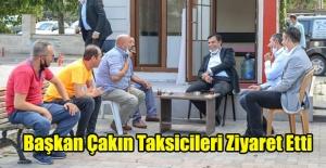 Başkan Çakın Taksicileri Ziyaret Etti