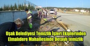 Uşak Belediyesi Temizlik İşleri Ekiplerinden Elmalıdere Mahallesinde Detaylı temizlik