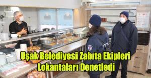 Uşak Belediyesi Zabıta Ekipleri Lokantaları Denetledi