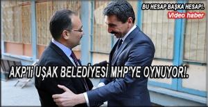 AKP'Lİ UŞAK BELEDİYESİNDEN MHP'YE SEÇİM ÇALIŞMASI