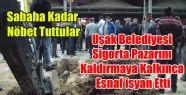 SİGORTA PAZARINI KALDIRMAK İSTEYEN UŞAK...