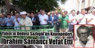YALIM'IN DEDESİ SAZLIGÖL'ÜN KAYINPEDERİ...